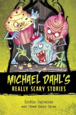 Zombie Cupcakes: And Other Scary Tales (Hardcover)