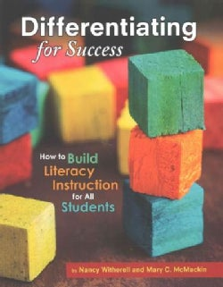 Differentiating for Success: How to Build Literacy Instruction for All Students (Paperback)