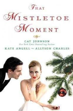 That Mistletoe Moment (Paperback)