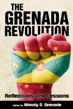 The Grenada Revolution: Reflections and Lessons (Paperback)