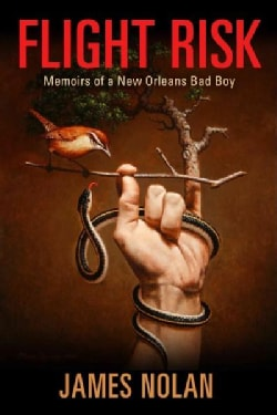 Flight Risk: Memoirs of a New Orleans Bad Boy (Hardcover)