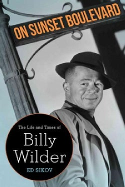 On Sunset Boulevard: The Life and Times of Billy Wilder (Paperback)