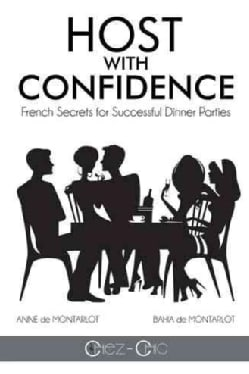 Host With Confidence: French Secrets for Successful Dinner Parties (Paperback)