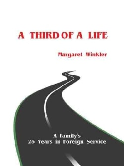 A Third of a Life: A Family's 25 Years in Foreign Service (Paperback)