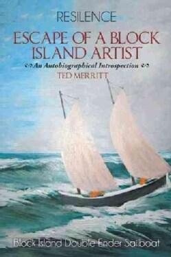 Escape of a Block Island Artist: An Autobiographical Introspection (Paperback)