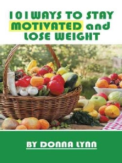 101ways to Stay Motivated and Lose Weight (Paperback)