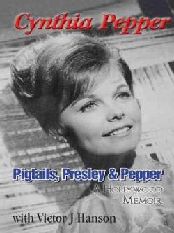 Pigtails, Presley & Pepper: A Hollywood Memoir (Hardcover)