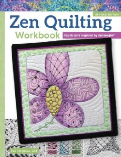 Zen Quilting: Fabric Arts Inspired by Zentangle (Paperback)