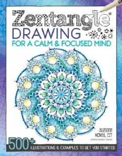 Zentangle Drawing for a Calm & Focused Mind: 500+ Illustrations & Examples to Get You Started (Paperback)