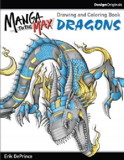 Manga to the Max Dragons: Drawing and Coloring Book (Paperback)