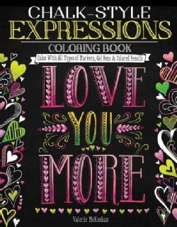 Chalk-Style Expressions Coloring Book: Color With All Types of Markers, Gel Pens & Colored Pencils (Paperback)