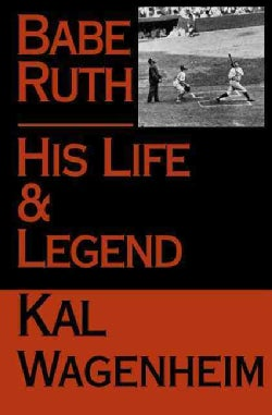 Babe Ruth: His Life and Legend (Paperback)