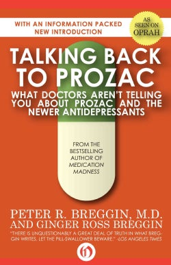 Talking Back to Prozac: What Doctors Won't Tell You About Today's Most Controversial Drug (Paperback)
