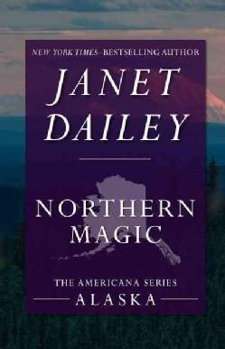 Northern Magic: Alaska (Paperback)