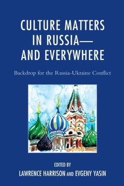 Culture Matters in Russia and Everywhere: Backdrop for the Russia-Ukraine Conflict (Hardcover)