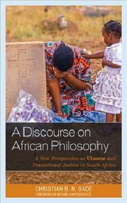 A Discourse on African Philosophy: A New Perspective on Ubuntu and Transitional Justice in South Africa (Hardcover)