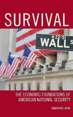 Survival: The Economic Foundations of American National Security (Hardcover)