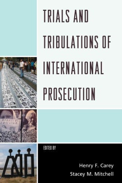 Trials and Tribulations of International Prosecution (Paperback)