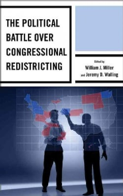 The Political Battle over Congressional Redistricting (Paperback)