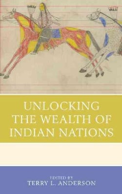 Unlocking the Wealth of Indian Nations (Paperback)