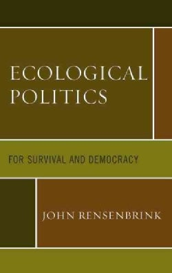 Ecological Politics: For Survival and Democracy (Hardcover)