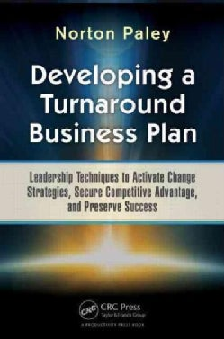 Developing a Turnaround Business Plan: Leadership Techniques to Activate Change Strategies, Secure Competitive Ad... (Hardcover)