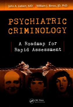 Psychiatric Criminology: A Roadmap for Rapid Assessment (Hardcover)