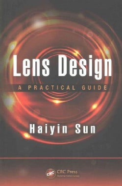 Lens Design: A Practical Guide (Paperback)