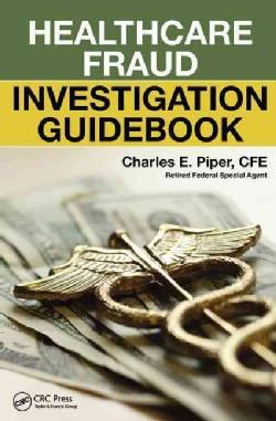 Healthcare Fraud Investigation Guidebook (Paperback)