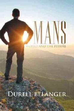 Mans World and the Future (Hardcover)