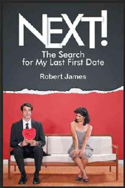Next!: The Search for My Last First Date (Hardcover)