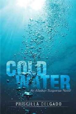 Cold Water: An Alaskan Suspense Novel (Paperback)