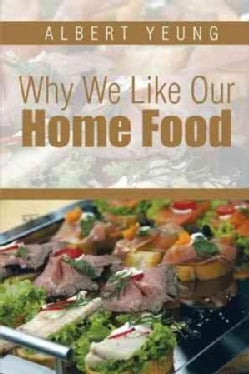 Why We Like Our Home Food (Paperback)