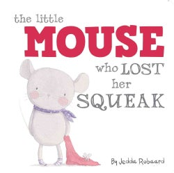 The Little Mouse Who Lost Her Squeak (Board book)