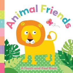 Animal Friends: A Touch-and-Feel Book (Board book)