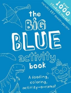 The Big Blue Activity Book: Drawing, Coloring, Doodling, Activity-o-rama! (Paperback)