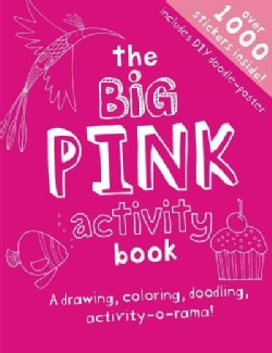 The Big Pink Coloring and Activities Book: A Drawing, Coloring, Doodling, Activity-o-rama! (Paperback)