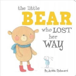 The Little Bear Who Lost Her Way (Board book)