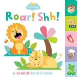 Roar! Shh! (Board book)