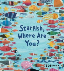 Starfish, Where Are You? (Hardcover)
