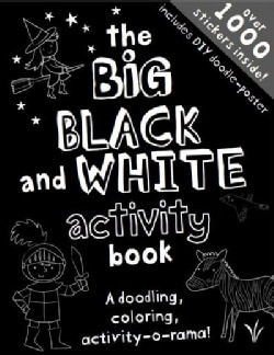 The Big Black and White Activity Book: A Drawing, Doodling, Creativity-o-rama! (Paperback)
