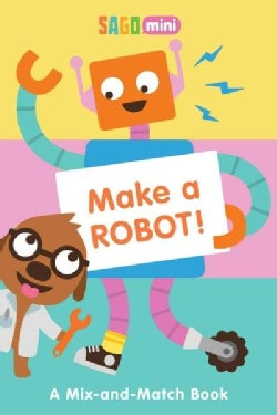 Make a Robot!: A Mix-and-Match Book (Board book)