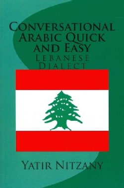 Conversational Arabic Quick and Easy: Lebanese Dialect (Paperback)