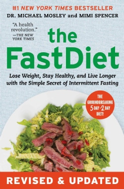 The FastDiet: Lose Weight, Stay Healthy, and Live Longer With the Simple Secret of Intermittent Fasting (Paperback)