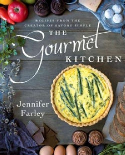 The Gourmet Kitchen: Recipes from the Creator of Savory Simple (Paperback)