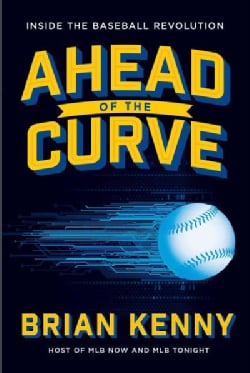 Ahead of the Curve: Inside the Baseball Revolution (Hardcover)