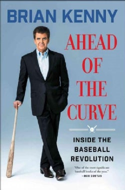 Ahead of the Curve: Inside the Baseball Revolution (Paperback)