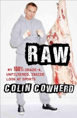 Raw: My 100% Grade-A, Unfiltered, Inside Look at Sports (Paperback)