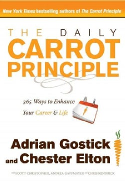 The Daily Carrot Principle: 365 Ways to Enhance Your Career & Life (Paperback)