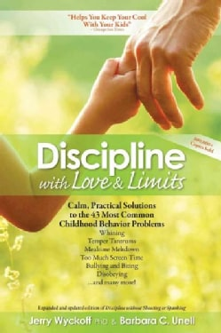 Discipline With Love & Limits: Calm, Practical Solutions to the 43 Most Common Childhood Behavior Problems (Paperback)